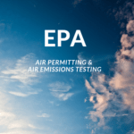 Keeping up with Your Facility's Air Permitting & Emissions Testing
