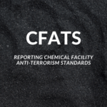 Reporting Chemical Facility Anti-Terrorism Standards (CFATS)